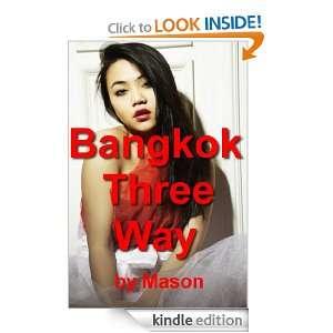 Bangkok Three Way (Asian Women, Beautiful and Sexy) [Kindle Edition]