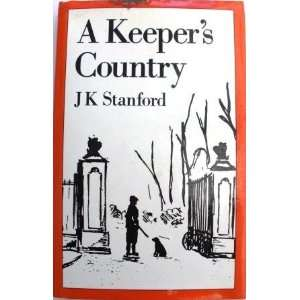 Keepers Country (9780948253379): J. K. Stanford, P. N. Stewart: Books
