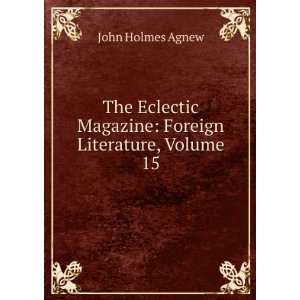 Magazine: Foreign Literature, Volume 15: John Holmes Agnew: Books