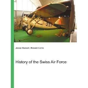 History of the Swiss Air Force: Ronald Cohn Jesse Russell