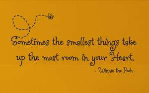 POOH Quote Sometimes the smallest things Wall Vinyl Decal