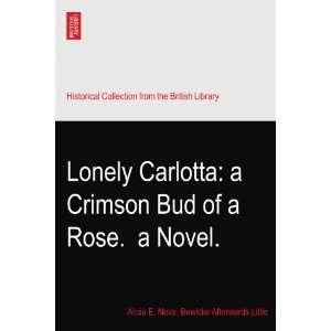 of a Rose.? a Novel.: Alicia E. Neva. Bewicke Afterwards Little: Books