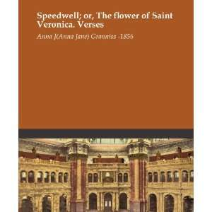 of Saint Veronica. Verses: Anna J. (Anna Jane) Granniss  1856: Books