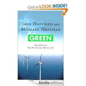 Green Your Place in the New Energy Revolution Jane Hoffman, Michael