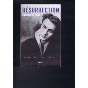 Resurrection un jour j ai rencontre le demon Christophe Tison Books