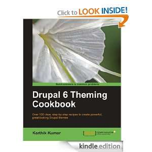 Drupal 6 Theming Cookbook: Karthik Kumar:  Kindle Store