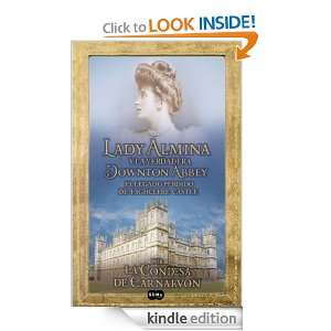 Lady Almina y la verdadera Downton Abbey (Spanish Edition) Lady Fiona