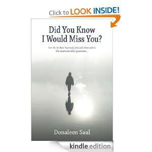 Did You Know I Would Miss You?: Donaleen Saul:  Kindle