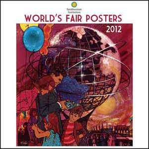Worlds Fair Posters 2012 Wall Calendar 1554564751