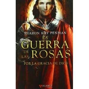 POR LA GRACIA DE DIOS (GUERRA ROSAS 3) (9788498890600
