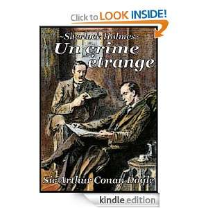 Sherlock Holmes   Un crime étrange (French Edition): Sir Arthur Conan