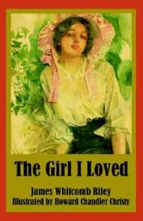 The Girl I Loved NEW by James Whitcomb Riley 9781410107251