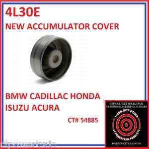 4L30E BMW CADILLAC HONDA ISUZU ACURA ACCUMULATOR COVER