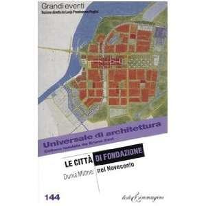 di fondazione nel Novecento (9788883821097): Dunia Mittner: Books
