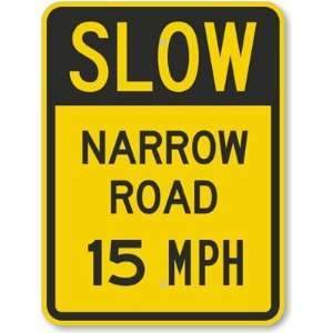 Slow   Narrow Road 15 MPH Aluminum Sign, 24 x 18 Office