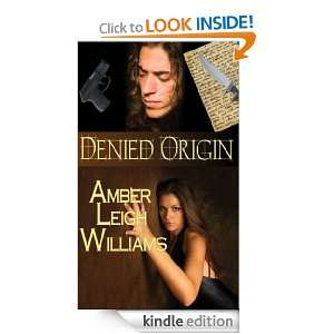 Denied Origin eBook: Amber Leigh Williams: Kindle Store
