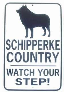 SCHIPPERKE COUNTRY Watch Your Step 12X18 Aluminum Dog Sign wont rust
