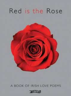 Red is the Rose A Book of Irish Love Poems by
