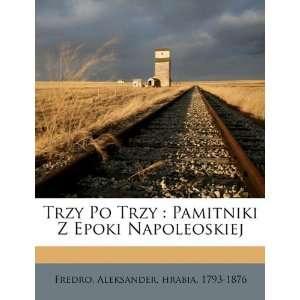 Edition) (9781172179169) Aleksander hrabia 1793 1876 Fredro Books