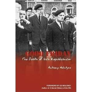 Good Friday: The Death of Irish Republicanism