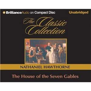 The House of the Seven Gables (The Classic Collection