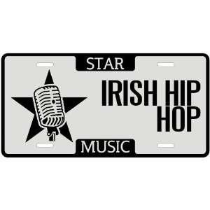 New  I Am A Irish Hip Hop Star   License Plate Music