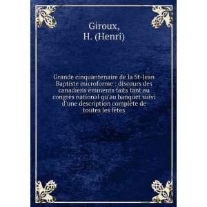 complète de toutes les fêtes: H. (Henri) Giroux: Books