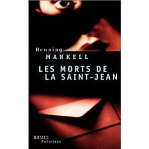 : Les Morts de la Saint Jean (9782020334945): Henning Mankell: Books