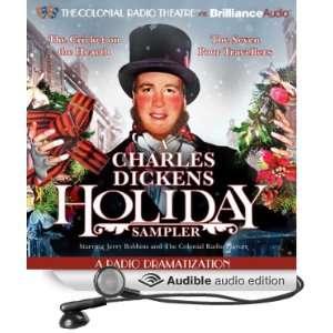 Charles Dickens Holiday Sampler A Radio Dramatization (Audible Audio