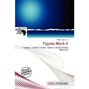 Toyota Mark II (9786200713483): Iosias Jody: Books