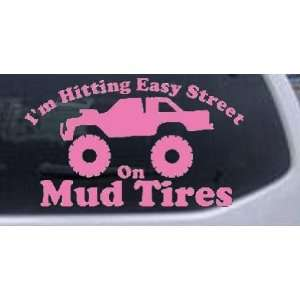 Hitting Easy Street On Mud Tires Country Car Window Wall Laptop Decal