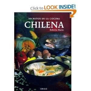 SECRETOS DE LA COCINA CHILENA: Roberto Marin: Books