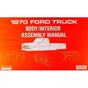 1970 Ford Pickup Truck Body & Interior Assembly Manual