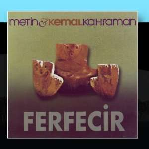 Ferfecir: Metin Kemal Kahraman: Music