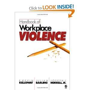 Handbook of Workplace Violence: E. Kevin Kelloway, Julian Barling