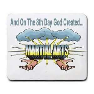 And On The 8th Day God Created MARTIAL ARTS Mousepad