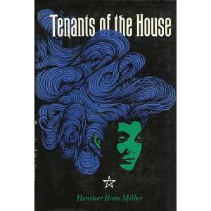 Tenants of the house: Heather Ross Miller: Books