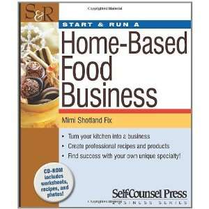 Start & Run a Home Based Food Business (Start and Run a