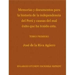 documentos para la historia de la independencia del Perú y causas