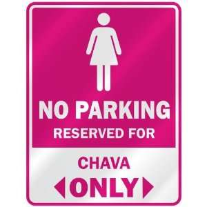NO PARKING  RESERVED FOR CHAVA ONLY  PARKING SIGN NAME