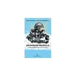 Un pais de pelicula (Spanish Edition) (9789876091596