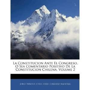 Ante El Congreso, O Sea Comentario Positivo De La Constitucion Chilena