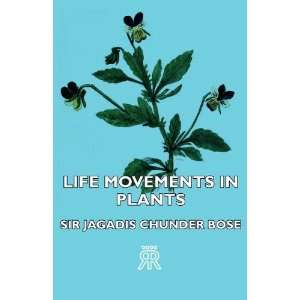 Movements In Plants (9781406711790) Sir Jagadis Chunder Bose Books