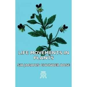 Movements In Plants (9781406711790) Sir Jagadis Chunder Bose Books