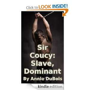 Sir Coucy Slave, Dominant Annie DuBois  Kindle Store