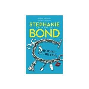 5 Bodies to Die For (9780778327059): Stephanie Bond: Books