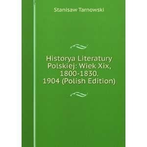 Wiek Xix, 1800 1830. 1904 (Polish Edition): Stanisaw Tarnowski: Books