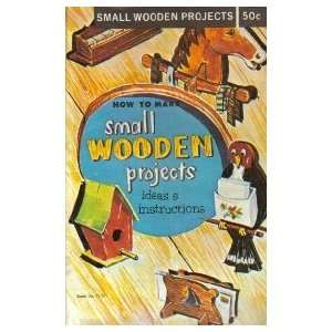 How to Make Small Wooden Projects   Ideas & Instructions