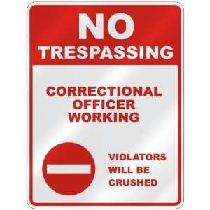 NO TRESPASSING  CORRECTIONAL OFFICER WORKING VIOLATORS WILL BE