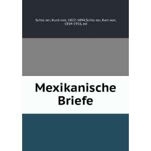 Mexikanische Briefe: Kurd von, 1822 1894,SchloÌ?zer, Karl